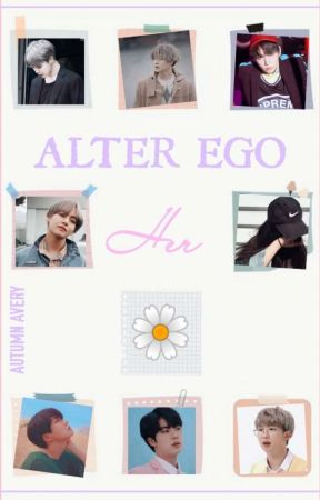 Alter Ego | HER 🌼 [Starring BTS] by IamAutumnAvery