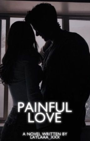 Painful Love || ✔️ by l-layss