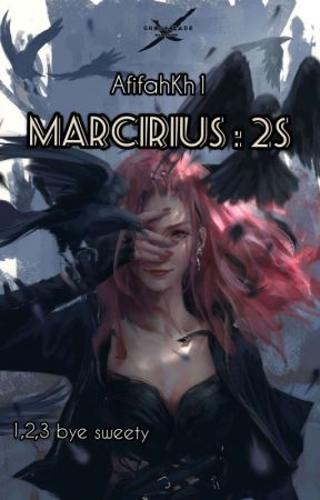 MARCIRIUS : 2S by AfifahKh1