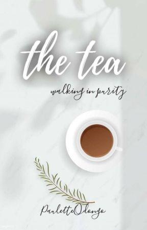 The Tea: Walking In Purity  by PauletteOdongo