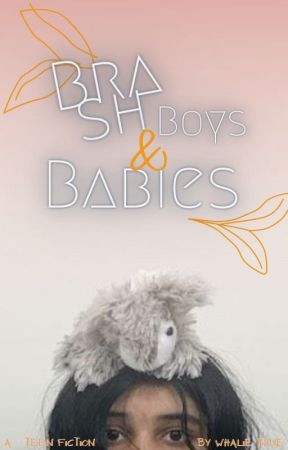 Brash Boys and Babies by A_Whalie