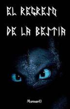 El regreso de la bestia by Marinoir10