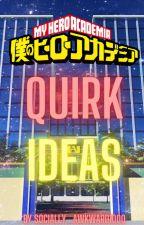 Quirk Ideas by Socially_Awkward1000