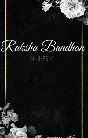 Raksha Bandhan-The reason by TheSeventhWonder-