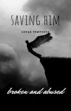 Saving Him by ExCuSeeeeME123