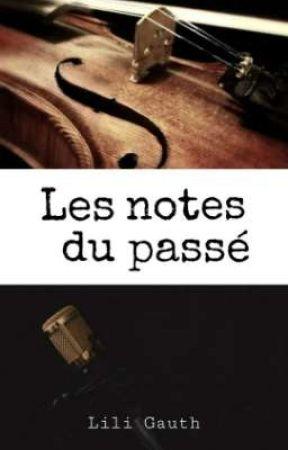 Les notes du passé by liligauth21