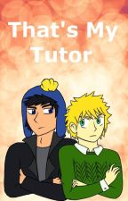 That's My Tutor by Rytherlover