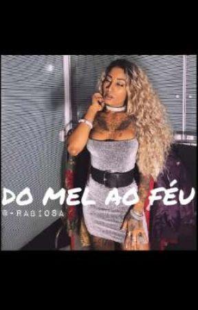 DO MEL AO FÉU.  by -Rabiosa