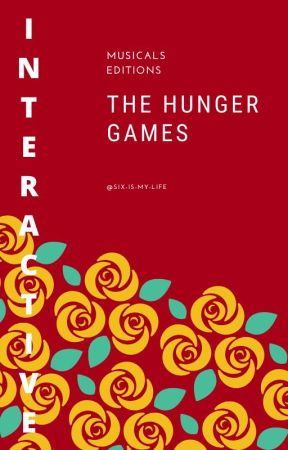 The Hunger Games - Interactive Musicals Edition by Six-Is-My-Life