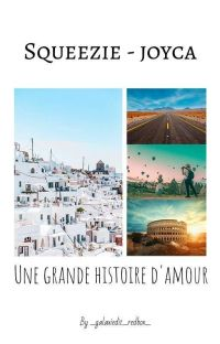 Squeezie Et Joyca - Une Grande Histoire D'amour {FINI}  cover