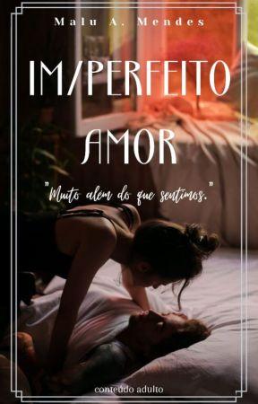 Imperfeito amor (Concluído) by semneuras
