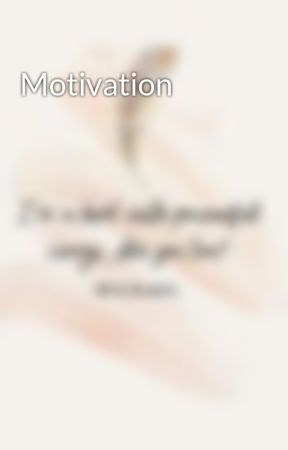 Motivation by gifted_by_god