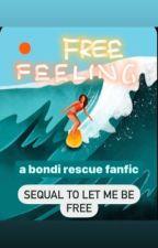 Free Feeling - sequel to 'let me be free' by Aronenarlik