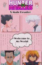 Welcome To My World (HunterXHunter X Male Reader) Rewritten by 1-800-TENDO