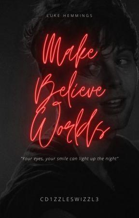 Make Believe Worlds [lrh] by cd1zzleswizzl3
