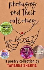 promises and their outcomes    poetry collection by TamashaWrites