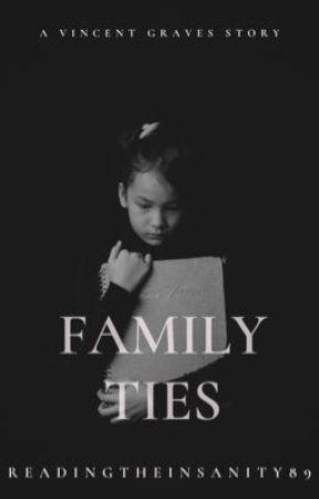 Family Ties (Rewritten) by ReadingtheInsanity89