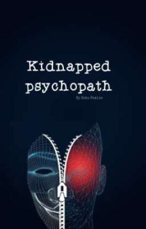 KIDNAPPED PSYCHOPATH by femine05