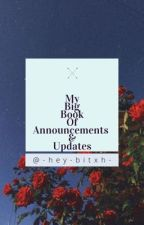 My big book of announcements and updates by _SHSLSupremeLeader_