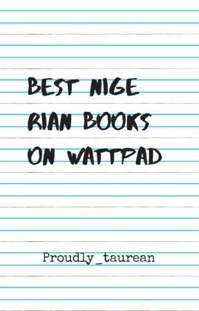 Best Nigerian books on wattpad by proudly_taurean