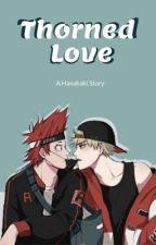 Thorned Love (Kirishima x Bakugo) (Hanahaki Disease) by InsertName98