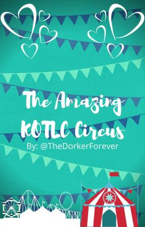 The amazing KOTLC Circus by TheDorkerForever
