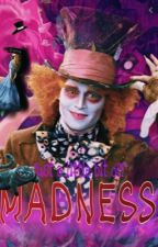 Just a little bit of madness | mad hatter X reader fan fiction by appeared_weird