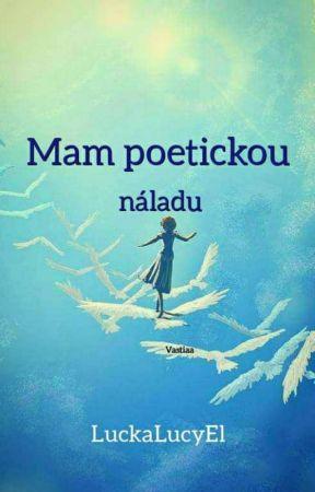 Mám poetickou náladu by LuckaLucyEl