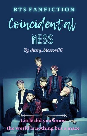 Coincidental Mess || BTS FANFICTION by cherry_blossom76