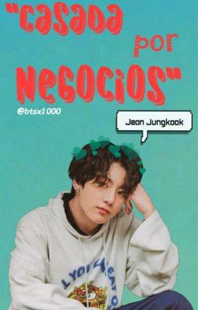 """""""Casados por Negocios"""" (Jungkook y tú) by btsx1000"""