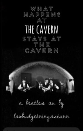 What Happens at The Cavern Stays at The Cavern by lowbudgetringostarr