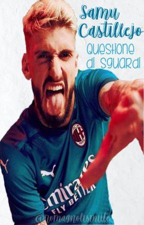 Questione di sguardi - Samu Castillejo by Romagnolismiile