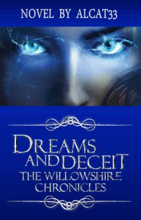 Dreams and Deceit: The Willowshire Chronicles by alcat33