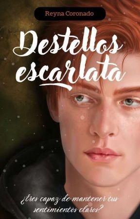 Destellos escarlata  [COMPLETA ✔️ Novela 1]  by Reyna0204