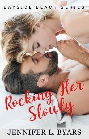 Rocking Her Slowly by Jennbyars