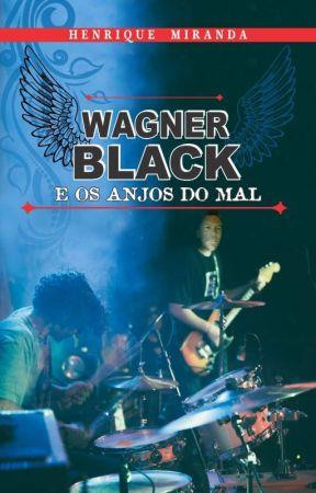 Wagner Black e Os Anjos do Mal by sebodohenrique