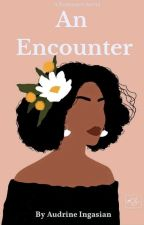 An Encounter(Short Story) by Ingasian