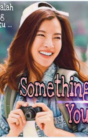 SOMETHING ABOUT YOU [ ON GOING] by kuWeldanRiri