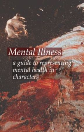 writing mental illness in characters- a writers handbook 1 by sar_mars