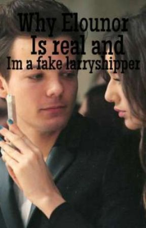 Why Elounor is real and im a fake larryshipper by Larries_unite92