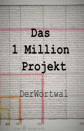 Das 1 Million Projekt by DerWortwal