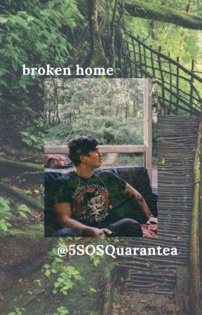 broken home  c.h. by 5SOSQuarantea