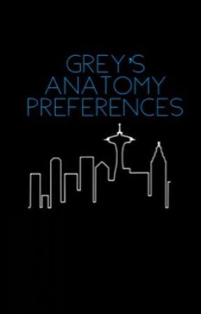 Grey's Anatomy Preferences by BaconDonut2149