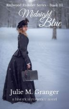 Midnight Blue (Book #3) by JulieGranger