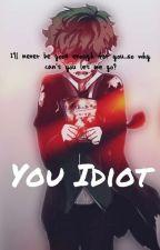 You Idiot  (Bakudeku, sad Deku) by winterscomingforyou