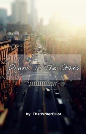 Drunk In The Stars ✮【BxB】 by ToTheGodsAbove