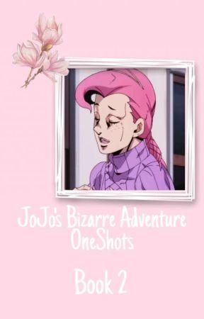 JoJo's Bizarre Adventure OneShots [Book 2] by GiaDaBee