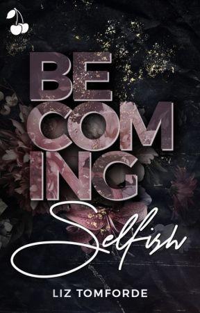 Becoming Selfish by liztom40