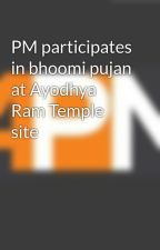 PM participates in bhoomi pujan at Ayodhya Ram Temple site by Apnlive2