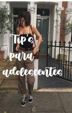 Tips para adolescentes by Isis_Valdezuwu